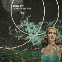 eisley-im-only-dreaming-discos