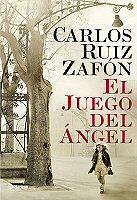 carlos-ruiz-zafon-el-juego-del-angel-novelas