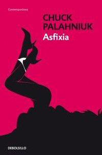 chuck-palahniuk-asfixia-libro