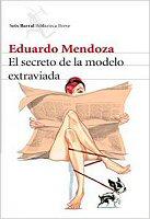 eduardo-mendoza-el-secreto-de-la-modelo-extraviada