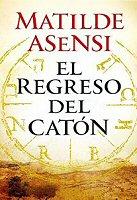 matilde-asensi-el-regreso-del-caton-novela