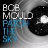 bob-mould-patch-the-sky-album