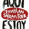 jonathan-safran-foer-aqui-estoy-novelas