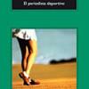 richard-ford-el-periodista-deportivo-libros