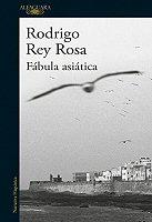 rodrigo-rey-rosa-fabula-asiatica-novelas