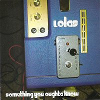 lolas-something-you-oughta-know-discos