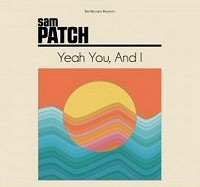 sam-patch-yeah-you-and-i-discos