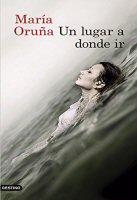 maria-oruna-un-lugar-a-donde-ir-libros