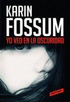 karin-fossum-yo-veo-en-la-oscuridad-novelas