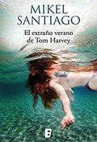 mikel-santiago-el-extrano-verano-de-tom-harvey-novelas