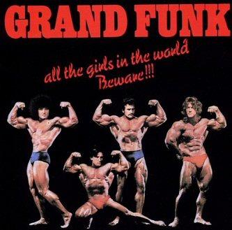 grand-funk-railroad-all-the-girls-in-the-world-beware-album