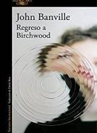 john-banville-regreso-a-birchwood-novelas