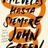 john-green-mil-veces-hasta-siempre-novelas