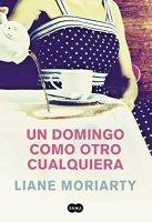 liane-moriarty-un-domingo-como-otro-cualquiera
