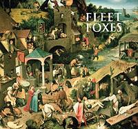 Fleet Foxes – Fleet Foxes (2008)