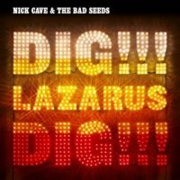 nick cave bad seeds dick lazarus dig critica review album