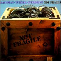 bachman turner overdrive review album portada not fragile