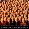 Cómo Ser John Malkovich (1999) de Spike Jonze