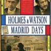 Madrid Days – José Luis Garci – Sherlock en España Tráiler: Holmes & Watson: trailer