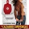 La Cazarrecompensas – Katherine Heigl – Tráiler: trailer