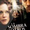 Tráiler: La Sombra De Los Otros – Julianne Moore – Jonathan Rhys Meyers: trailer