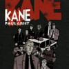 Paul Grist – Kane
