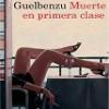 J. M. Guelbenzu – Muerte En Primera Clase