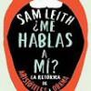 Sam Leith – ¿Me Hablas a Mí?