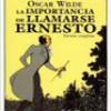 Oscar Wilde – La Importancia De Llamarse Ernesto