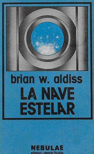 brian-w-aldiss-la-nave-estelar-novelas