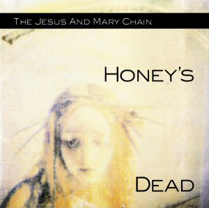 jesus-mary-chain-honeys-dead