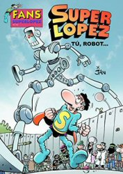 super-lopez-tu-robot