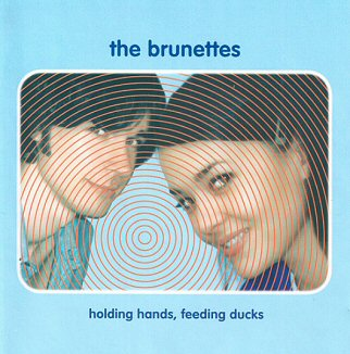 the-brunettes-holding-hands-feeding-ducks-albums