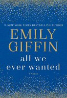 emily-giffin-all-we-ever-wanted