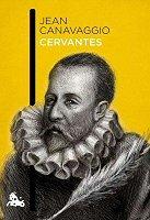 jean canavaggio cervantes biografia libro