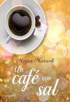 megan maxwell un cafe con sal libro