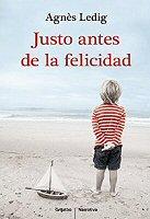 agnes-ledig-justo-antes-de-la-felicidad-novela