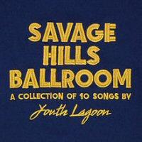 youth-lagoon-savage-hills-ballroom