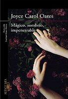 joyce-carol-oates-magico-sombrio-impenetrable