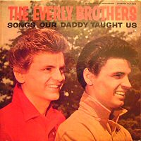 the-everly-brothers-songs-our-daddy-taught-us