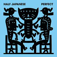 half-japanese-perfect-album