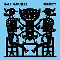 half-japanese-perfect-album