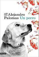alejandro-palomas-un-perro-libro