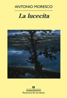 antonio-moresco-la-lucecita-novela