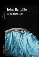 john-banville-la-guitarra-azul