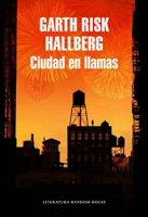 garth-risk-hallberg-ciudad-en-llamas-novela