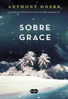 anthony-doerr-sobre-grace-novela