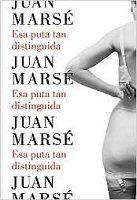 juan-marse-esa-puta-tan-distinguida-novela