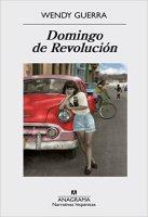 wendy-guerra-domingo-de-revolucion