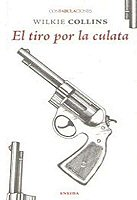 wilkie-collins-el-tiro-por-la-culata